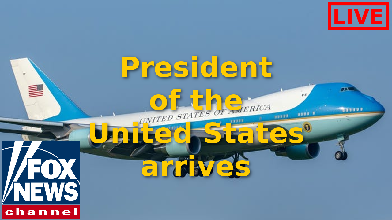 LIVE - President of the United States arrives in Air Force One (video)